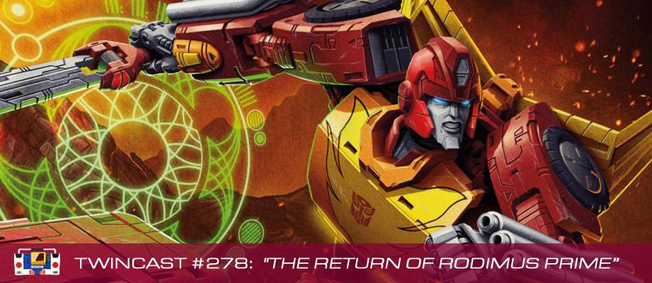 "Twincast / Podcast Episode #278 ""The Return of Rodimus Prime"""