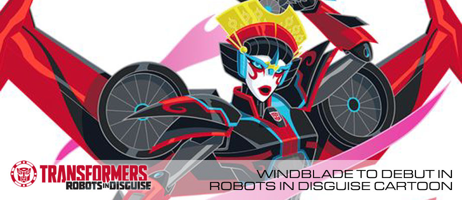 Female Autobot WINDBLADE to debut in Transformers Robots In Disguise cartoon