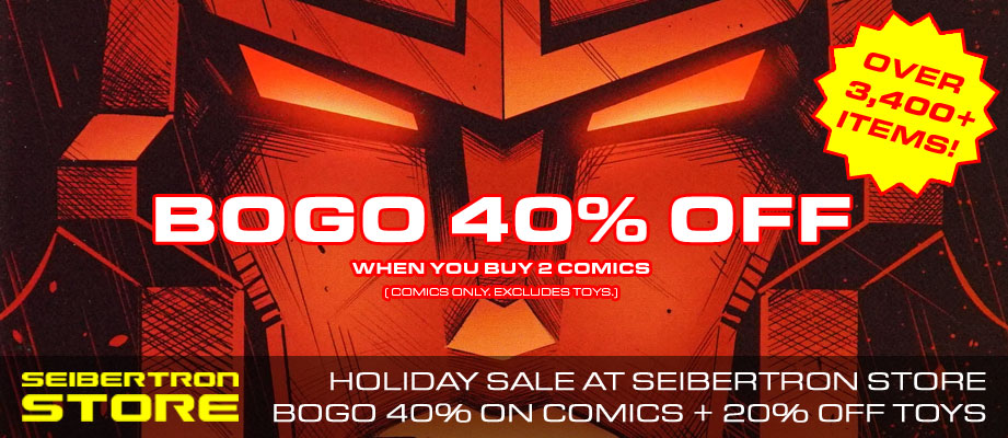Seibertron Store Holiday Sale: BOGO 40% on Comics + 20% off Transformers toys and more!