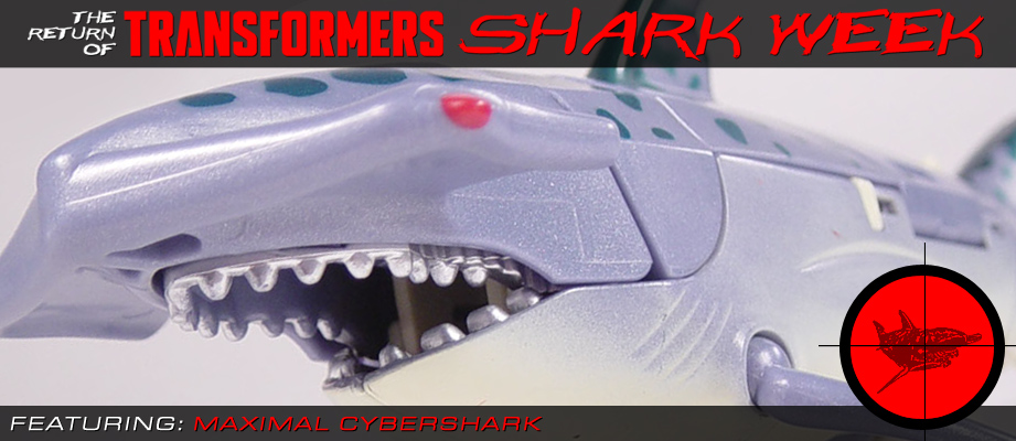 Transformers News: The Return of Transformers SHARK WEEK continues with Maximal Cybershark