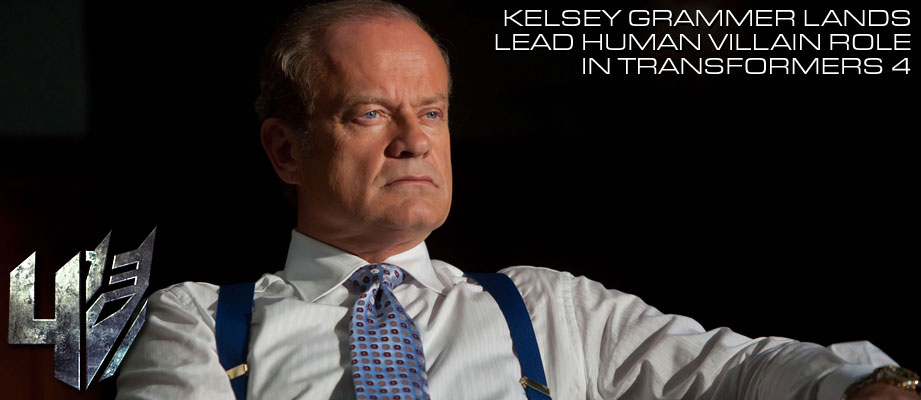 Kelsey Grammer Lands Lead Human Villain Role in TF4