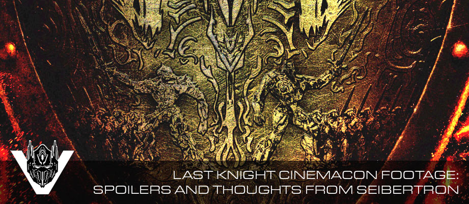 Seibertron.com's spoilers and thoughts about Transformers: The Last Knight CinemaCon footage