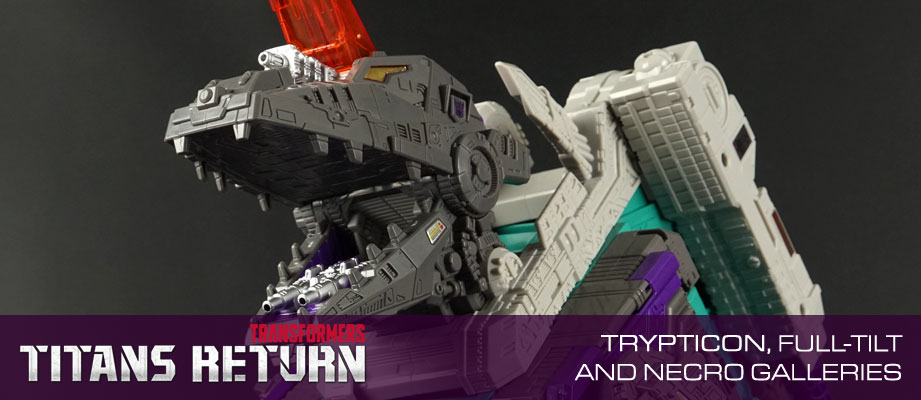 New Galleries: Titans Return Titan Class Trypticon with Full-Tilt and Necro