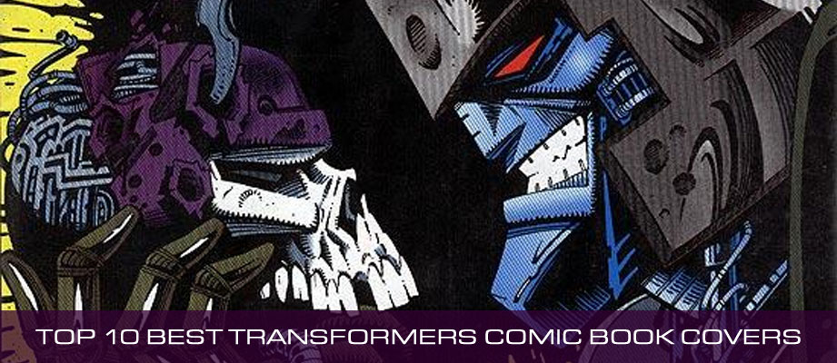 Top 10 Best Transformers Comic Book Covers of All Time