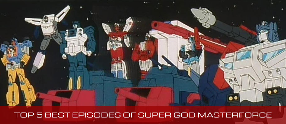 Top 5 Best Episodes of Transformers Super God Masterforce