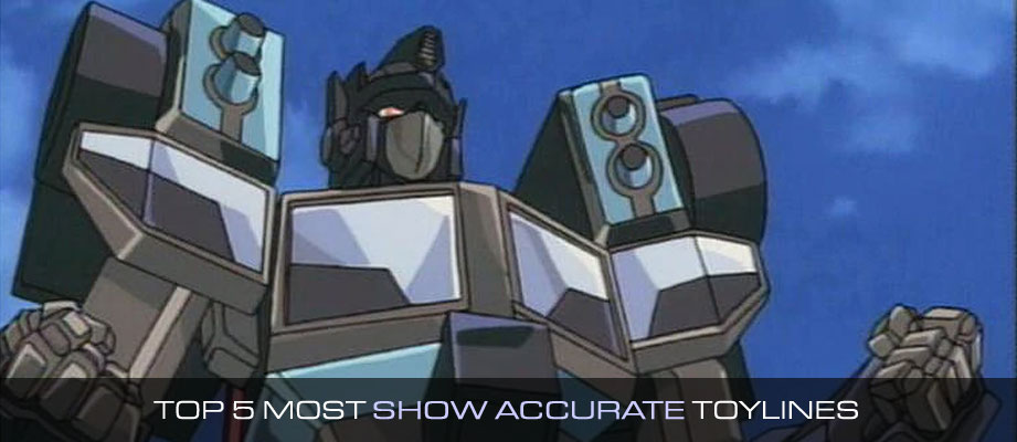 Top 5 Most Show Accurate Transformers Toylines