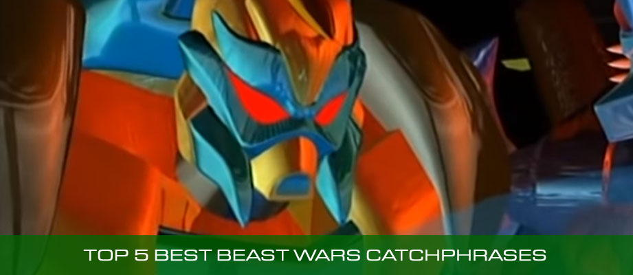 Top 5 Best Transformers Beast Wars Catchphrases
